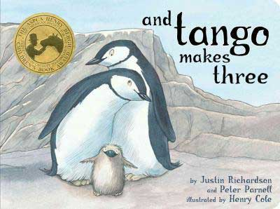 And Tango Makes Three by Justin Richardson & Peter Parnell book cover with two male penguins snuggling with a baby penguin
