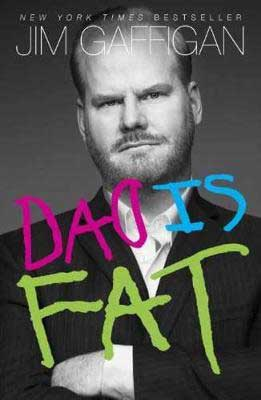 Books about parenting, Dad Is Fat by Jim Gaffigan book cover with black and white photo of Jim Gaffigan