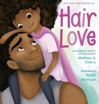 Hair Love by Matthew A Cherry book cover with dad and young girl touching his hair