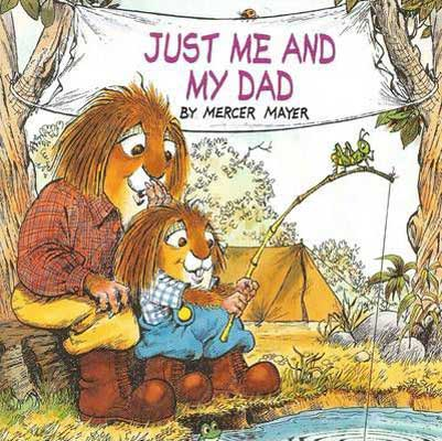 Just Me & My Dad by Mercer Meyer book cover with little critter and dad critter camping and fishing