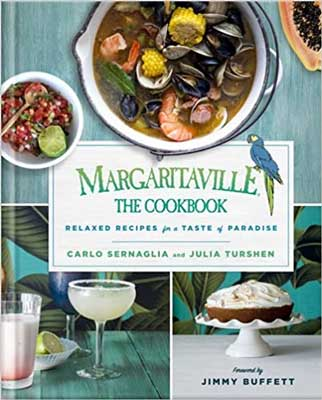 Cookbooks for dads and fathers, Margaritaville: The Cookbook by Carlo Sernaglia and Julia Turshen book cover with three photos of a cocktail, dessert, and stew