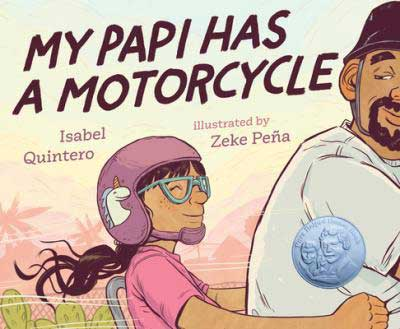 My Papi Has A Motorcycle by Isabel Quintero book cover with young girl in a pink helmet and shirt riding on the back of her fathers motorcycle