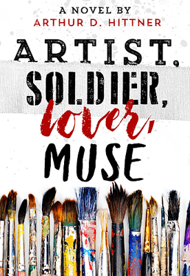 Books For Art Lovers Artist, Soldier, Lover, Muse by Arthur Hittner book cover