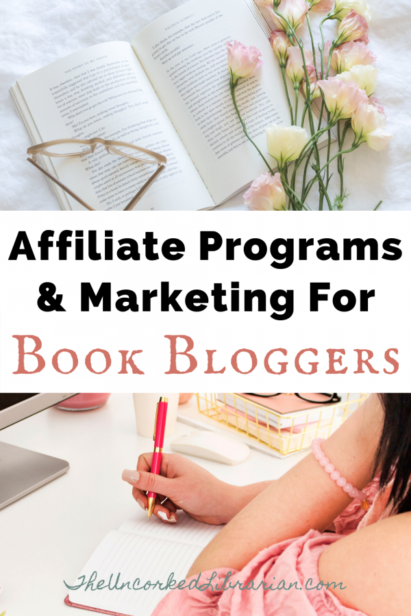 Book Affiliate Programs Pinterest Pin with two images, one of a book, reading glasses, and pink and white flowers.  The other is a brunette woman wearing pink sitting next to books and taking notes in front of her computer.