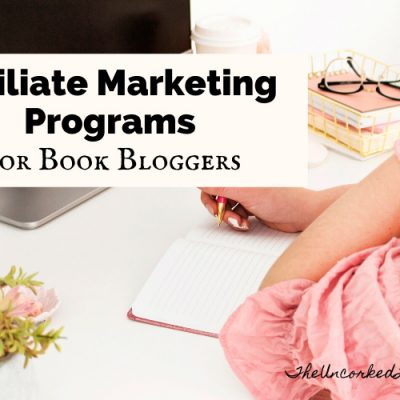 7 Book Affiliate Programs: Affiliate Marketing For Book Bloggers 101