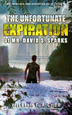 The Unfortunate Expiration of Mr. David S Spark by William F Aicher