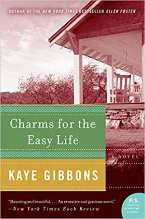 Inspirational books for writers Charms for the Easy Life by Kaye Gibbons book cover