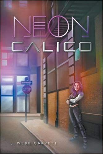 Neon Calico by J. Webb Garrett book cover
