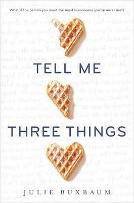 Anti-Valentine's Day Books Tell Me Three Things by Julie Buxbaum