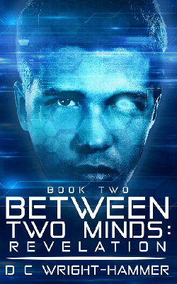 Between Two Minds Revelation by D C Wright Hammer Book Cover