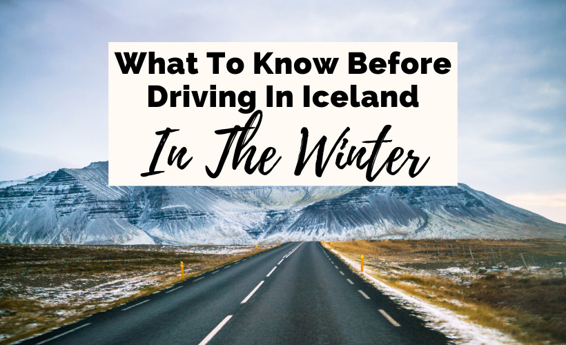 Driving In Iceland In Winter with picture of Icelandic mountains, road, and snow on road