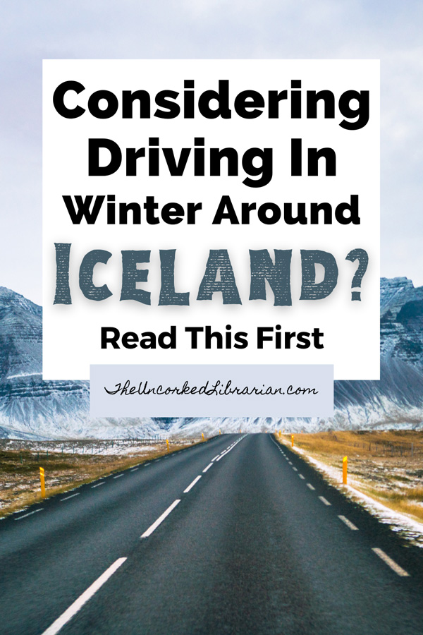 Considering  Driving In Winter In Iceland Road Trip Pinterest Pin with Icelandic road, yellow markers, snow, and mountains