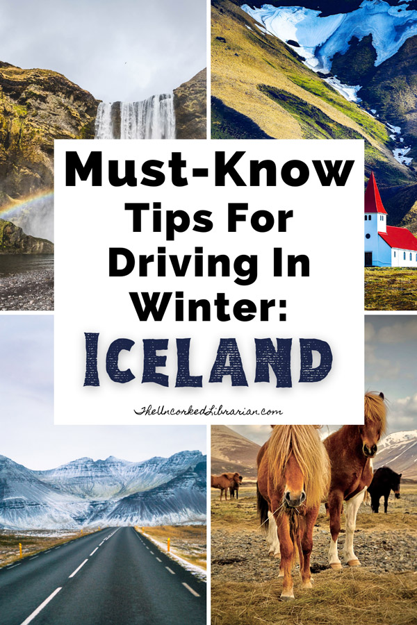 Must-Know Tips Driving In Iceland In Winter Pinterest Pin with pictures of Icelandic horses, Icelandic road with snow, Icelandic church, and waterfall