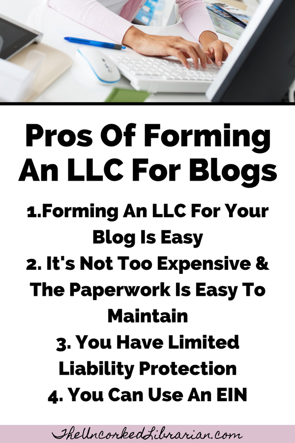 Pros Of Forming An LLC For A Blog graphic with pros of registering blog as LLC like Forming An LLC For Your Blog Is Easy, It's Not Too Expensive & The Paperwork Is Easy To Maintain, You Have Limited Liability Protection, and You Can Use An EIN