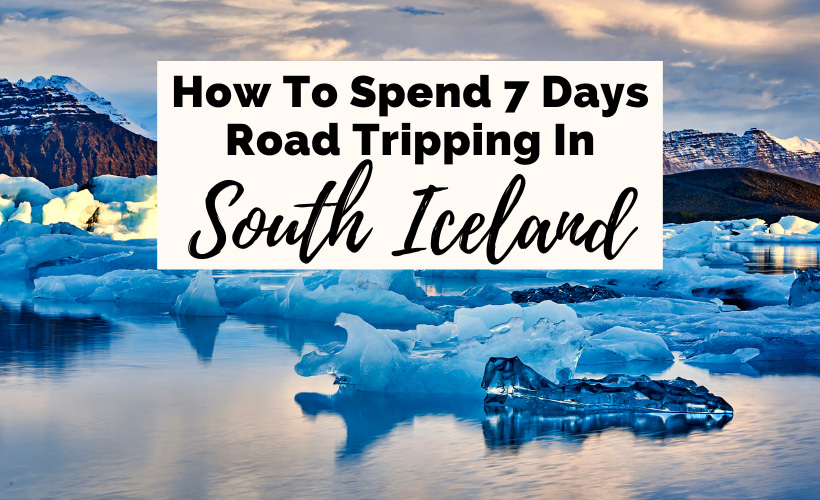 7 Day Iceland Itinerary In Winter Self Driving with glacier lagoon Jokulsarlon