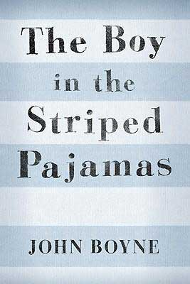 Best World War II Novels The Boy in the Striped Pajamas by John Boyne