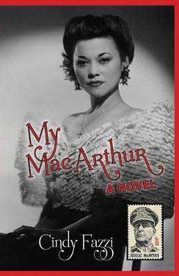 Books About WW2 My MacArthur by Cindy Fazzi book cover with black and white photograph of a filipina Isabel Rosario Cooper