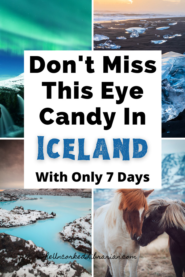 Iceland Itinerary 7 Days Self Driving In Winter Pinterest Pin with pictures of Northern Lights, Jökulsárlón Glacier Lagoon, horses, and the Blue Lagoon