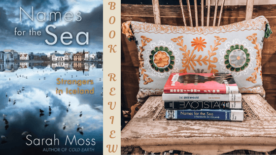 Names for the Sea Sarah Moss Review with bookstagram pile of three books and Names for the Sea book cover