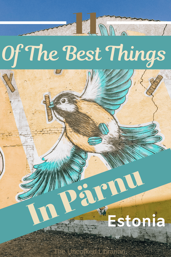11 of the best things to do in Parnu Estonia Blog Pin
