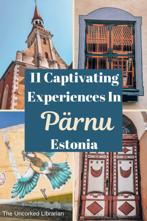 11 Top Things To Do In Parnu Estonia Blog Pin