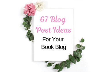 67 Blog Post Ideas for Book Blogs Related Post