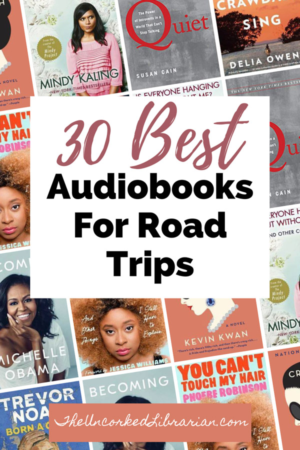 Best Audiobooks For Road Trips pin with book covers for Where The Crawdads Sing by Delia Owens, Quiet by Susan Cain, Is Everyone Hanging Out Without Me by Mindy Kaling, Becoming by Michele Obama, Crazy Rich Asians by Kevin Kwan and You Can't Touch My Hair by Phoebe Robinson