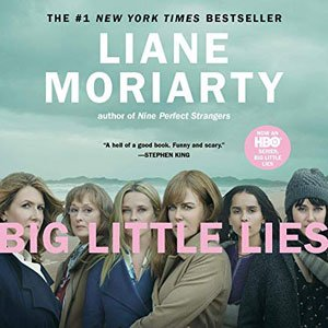 Best audiobooks for road trips Big Little Lies by Liane Moriarty