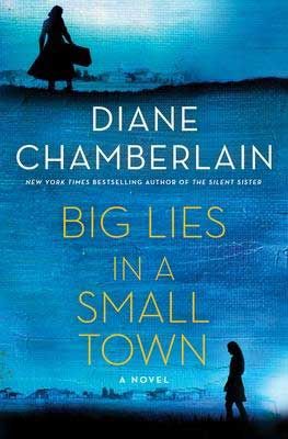 Big Lies In A Small Town by Diane Chamberlain