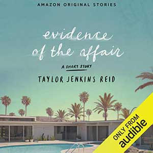 Evidence of the Affair by Taylor Jenkins Reid Audible Audiobook book cover with palm trees in front of a house with a pool