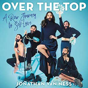 Over The Top by Jonathan Van Ness Audiobook with different portraits of JVN in a navy blue outfit