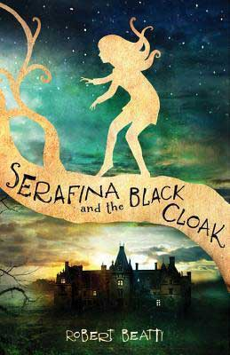 Serafina and the Black Cloak by Robert Beatty book cover
