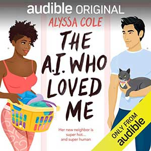The A.I. Who Loved Me by Alyssa Cole Audiobook with Black woman carrying a basket and a white man holding a cat