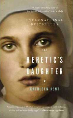 The Heretic's Daughter by Kathleen Kent book cover with white woman wearing a bonnet's face