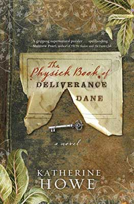 The Physick Book of Deliverance Dane by Katherine Howe book cover with key and torn paper