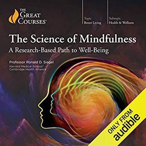 The Science of Mindfulness by Ronald Siegel