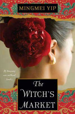 The Witch's Market by Mingmei Yip book cover with Chinese-American woman's back of head with red flowers in her hair