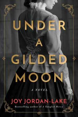 Under A Gilded Moon by Joy Jordan-Lake book cover