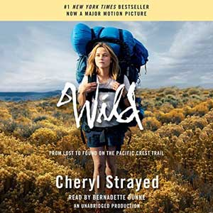 Wild by Cheryl Strayed Audiobook with picture of white, blonde woman hiking with a large backpack and sleeping bag