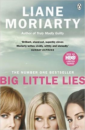 Big Little Lies By Liane Moriarty book cover with three white women's heads and eyes