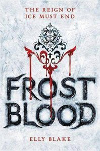 Books If You Like warrior stories like Defy by Sara B Larson include Frostblood by Elly Blake.jpg