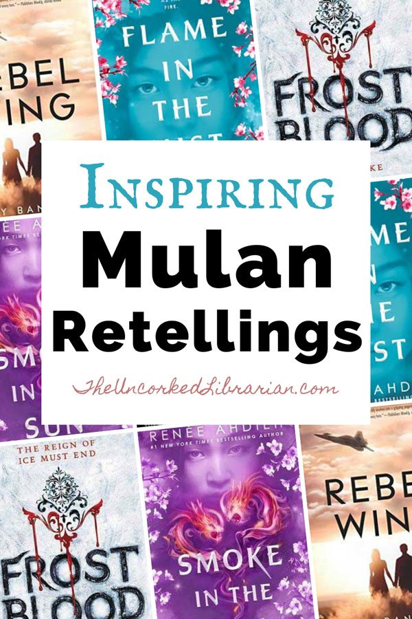 Inspiring Mulan Retellings Pinterest Pin with book covers for Frost Blood, Flame in the Mist, Smoke in the Sun, and Rebel Wings