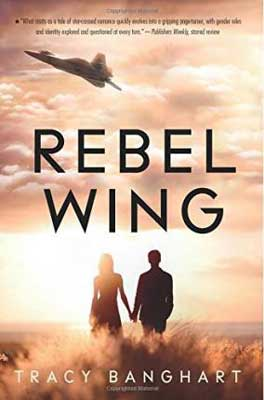 Rebel Wing by Tracy Banghart, book cover, with male and female holding hands looking up at a plane
