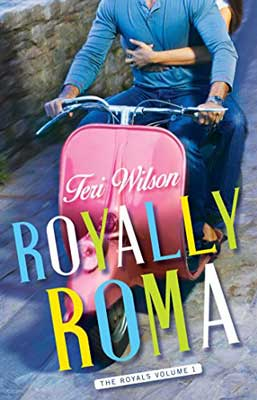 Royally Roma by Teri Wilson book cover with people riding a pink vespa and wearing blue jeans