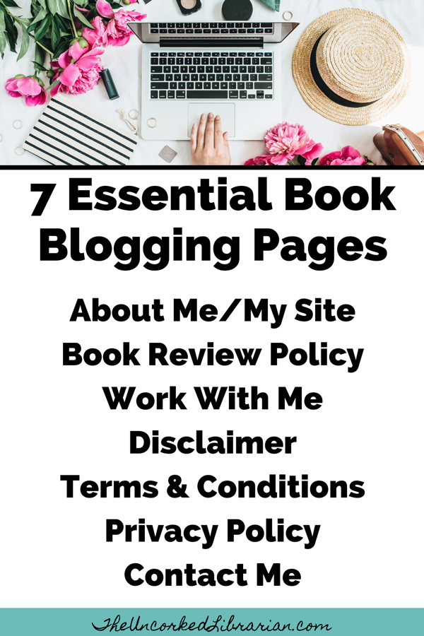 7 Essential Book Blogging Pages Pinterest Pin with About Me, Book Review Policy, Work With Me, Disclaimer, Terms and Conditions, Privacy Policy and Contact Me