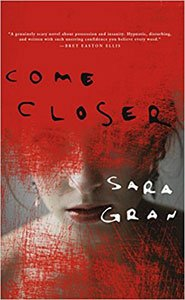Best spooky books like Come Closer by Sara Gran book cover with white brunette woman's face covered in splattered blood