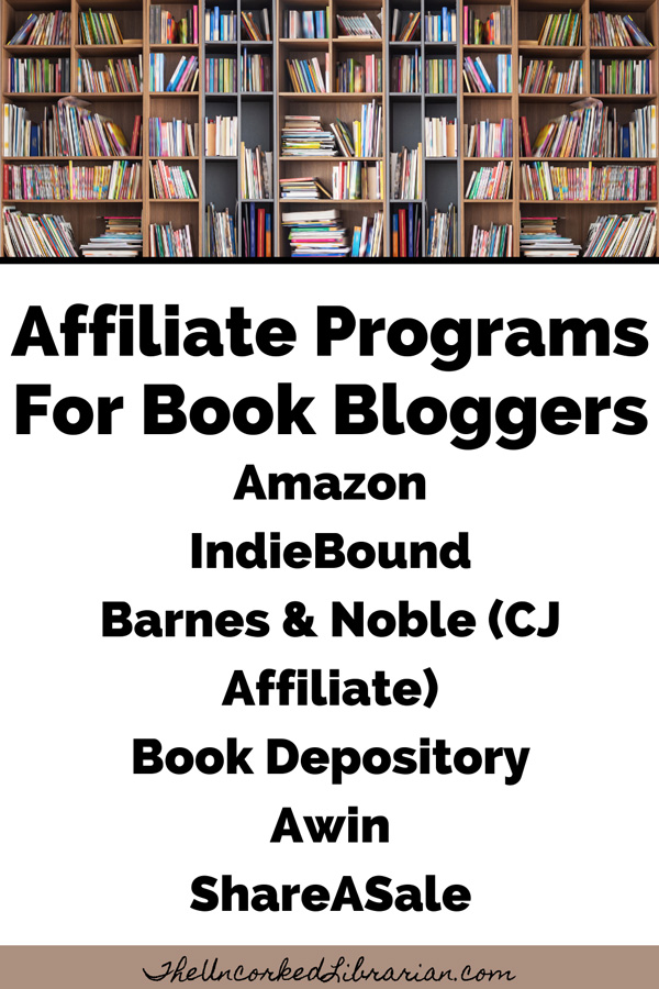 Book Blogging Affiliate Programs Pinterest Pin with Amazon, IndieBound, Book Depository, CJ Affiliate Awin, and ShareASale