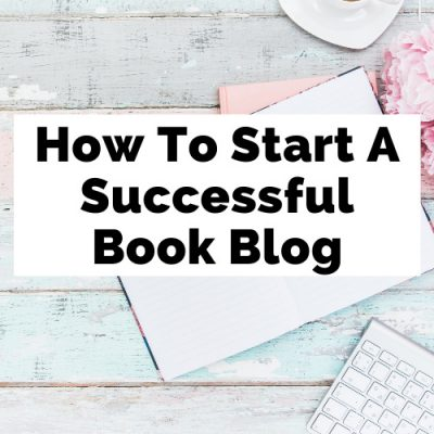 Book Blogging: How To Start A Book In 7 Easy Steps