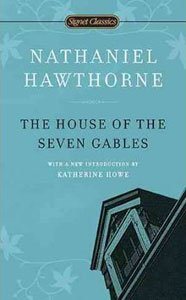 Classic Books Set In Salem The House of the Seven Gables by Nathaniel Hawthorne