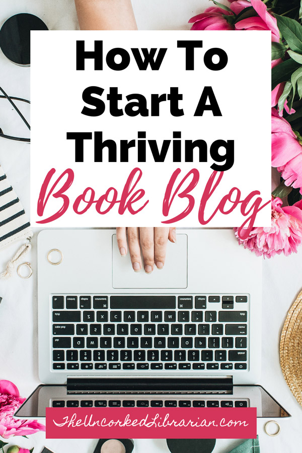 How To Start A Book Blog and Book Blogging Guide From A Pro Pinterest Pin with laptop and pink flowers